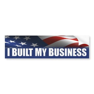 I Built My Business - Anti Obama Bumper Stickers