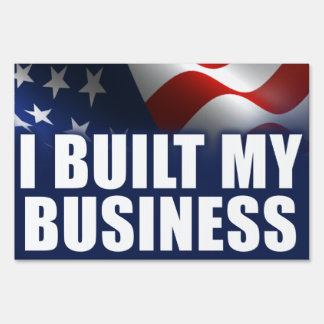 I Built My Business Lawn Sign