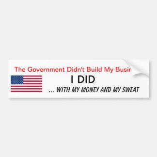 I Built My Business My Money Sweat Anti Obama Bumper Sticker