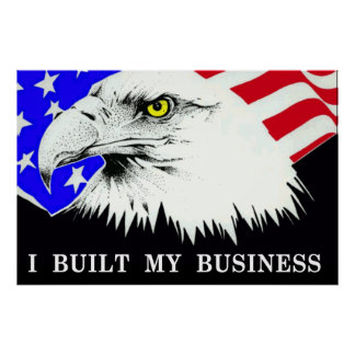 I Built My Business Political Anti-Obama Poster