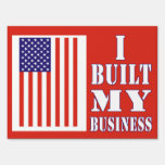 I Built My Business Political Anti-Obama Yard Sign