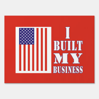 I Built My Business Political Anti-Obama Yard Sign
