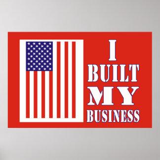 I Built My Business Political Flag Poster