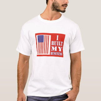 I Built My Business Political US Flag T-Shirt