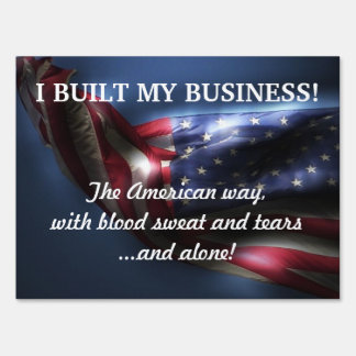 I Built My Business!-U.S.Flag Lawn Signs