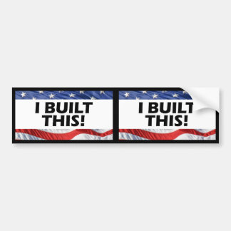 I Built This! Outdoor Decal or Bumper Sticker
