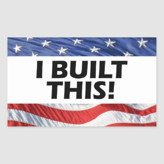 I Built This! Rectangular Sticker