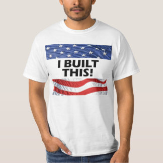 I Built This! T-Shirt