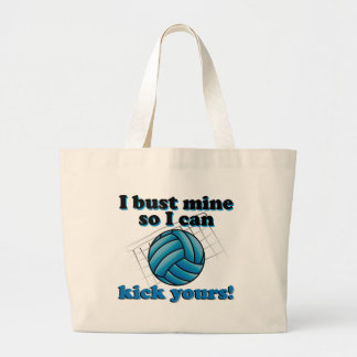 I bust mine so I can kick yours - volleyball Jumbo Tote Bag