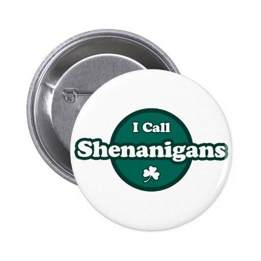 I Call Shenanigans Cute Irish Saying Buttons