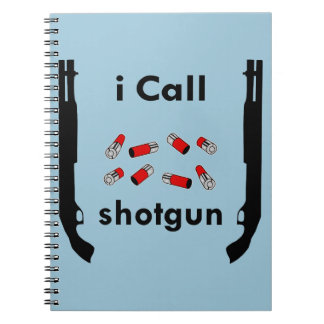 I Call Shotgun  (c)WhiteTigerLLC.com Spiral Notebook