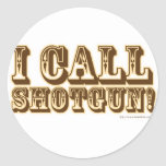 I call Shotgun Classic Round Sticker