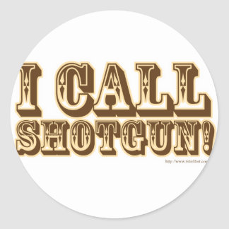 I call Shotgun Classic Round Sticker