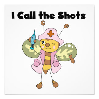 I Call the Shots Nurse T-shirts and Gifts Announcements