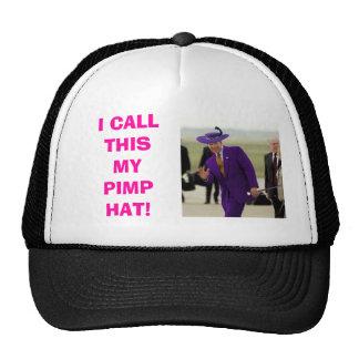 I CALL THIS MY PIMP HAT!
