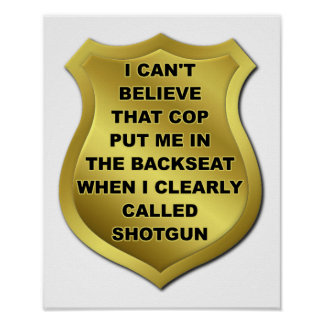 I Called Shotgun Funny Poster