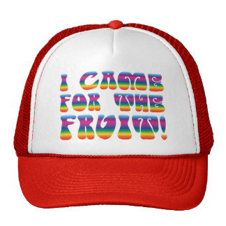I came for the Fruit! Trucker cap Trucker Hat