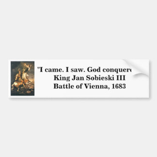 I came. I saw. God conquered. Bumper Sticker