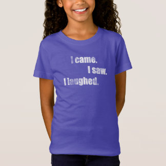 I came, I saw, I laughed. Merrily, funny. Humor T-Shirt