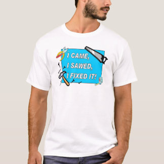 I came, I sawed, I fixed it! (kids size) T-Shirt