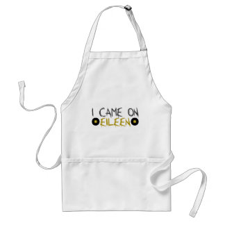 I Came on Eileen Adult Apron
