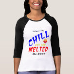 I Came To Chill Tshirt