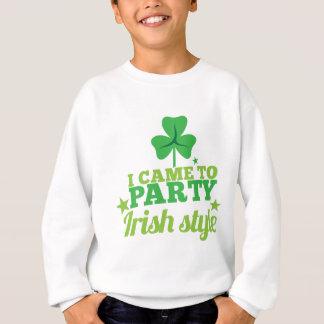 i came to party irish style sweatshirt