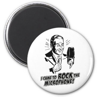 I CAME TO ROCK THE MICROPHONE MAGNET