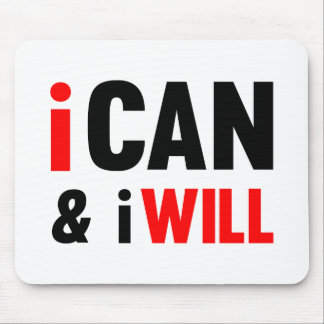I Can And I Will Mouse Pad