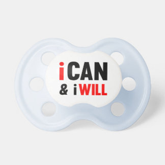 I Can And I Will Pacifier
