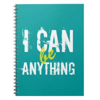 I Can Be Anything Inspirational Motivational Spiral Notebook