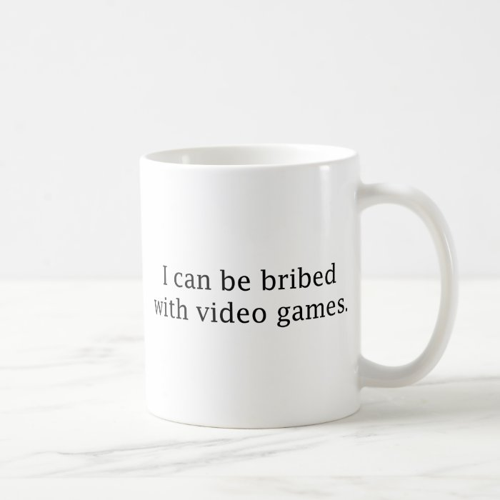 I Can Be Bribed With Video Games Coffee Mug