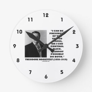 I Can Be President Of The United States Or Control Round Wallclocks