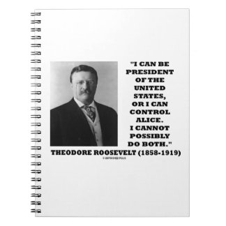 I Can Be President Of The United States Or Control Notebook