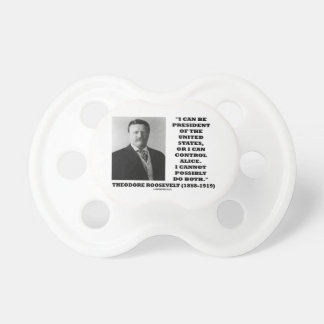 I Can Be President Of The United States Or Control BooginHead Pacifier