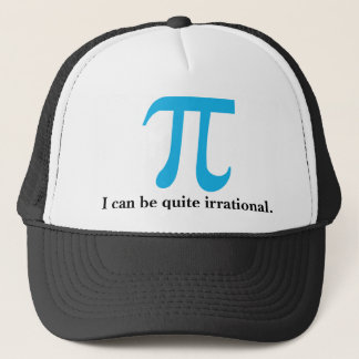 I can be Quite Irrational Pi Trucker's Hat