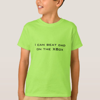I can beat dad on the XBox. Funny Kids T-Shirt