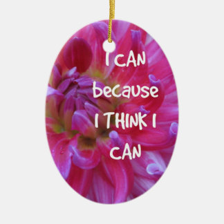I Can Because I Think I Can Ceramic Ornament