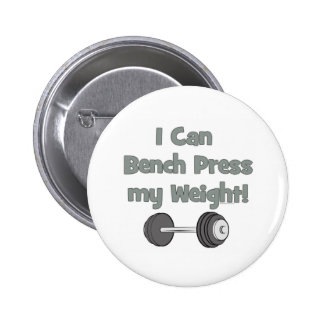I can bench press my own weight buttons