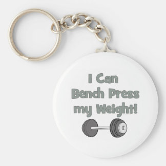 I can bench press my own weight key chains