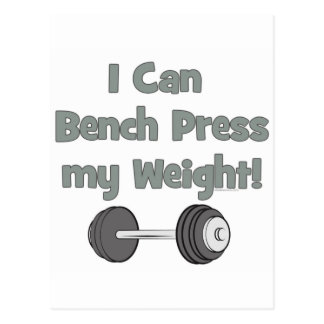I can bench press my own weight postcard
