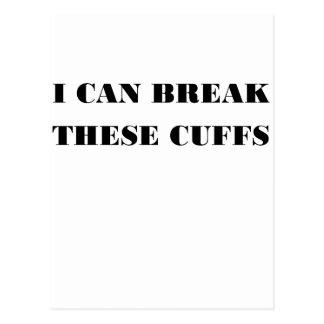 I CAN BREAK THESE CUFFS POST CARDS