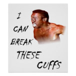 I Can Break These Cuffs Poster