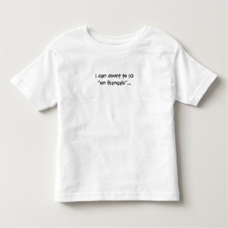 I can count to 10 in French/ en francais... Toddler T-shirt