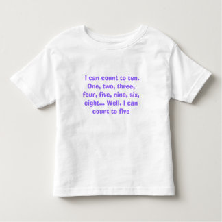 I can count to ten. One, two, three, four, fiv... Toddler T-shirt