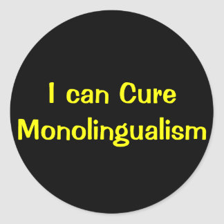 I can Cure Monolingualism Classic Round Sticker