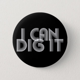 I Can Dig It Button