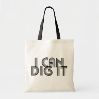 I Can Dig It Tote Bag