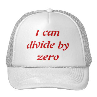 I can divide by zero trucker hat