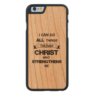 I Can do all things through Christ Bible Verse Carved® Cherry iPhone 6 Slim Case